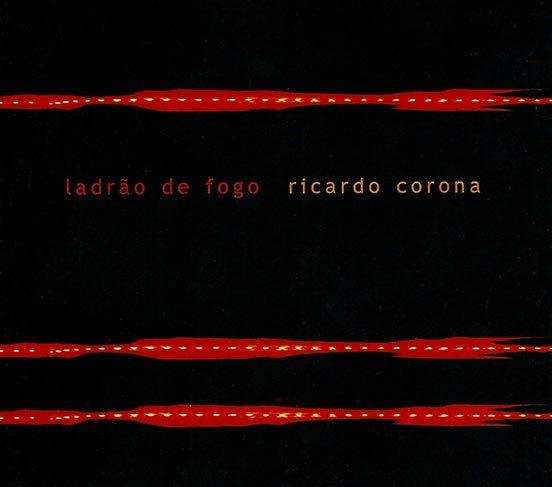 LADRÃO DE FOGO, Ricardo Corona. Medusa, 2001.