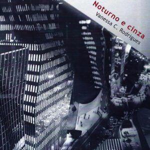 NOTURNO E CINZA, Vanessa C. Rodrigues. Editora Medusa, 2014