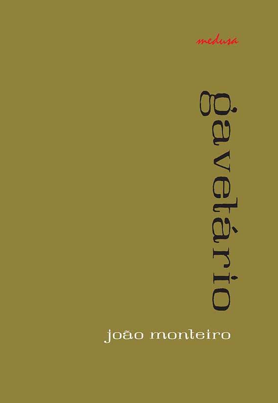 GAVETÁRIO, João Monteiro. Editora Medusa, 2012.