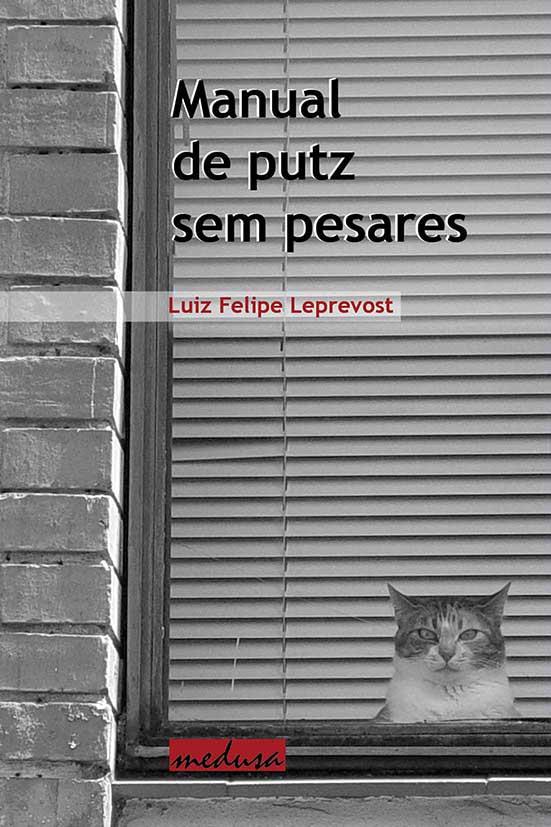 MANUAL DE PUTZ E PESARES, Luiz Felipe Leprevost. Editora Medusa, 2011.