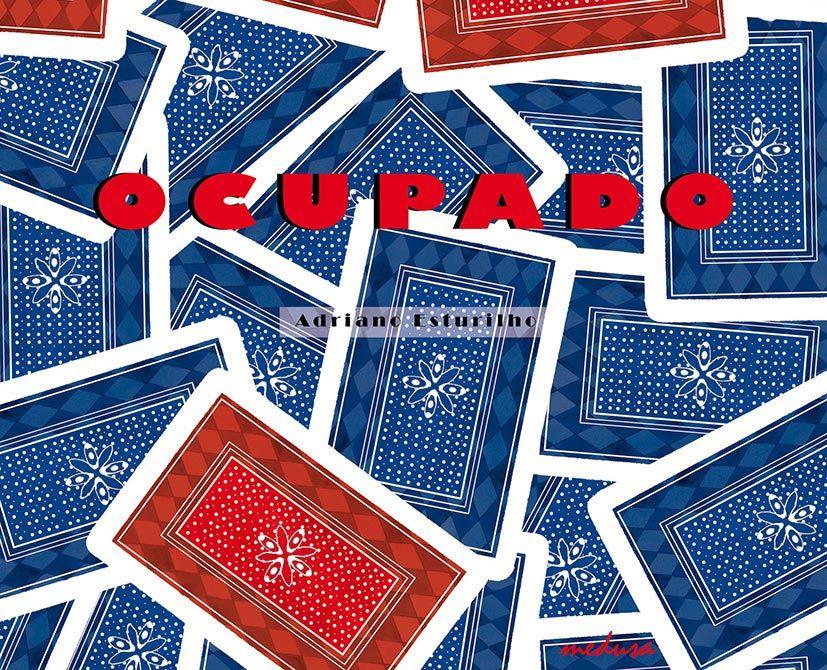 OCUPADO, Adriano Esturilho. Editora Medusa, 2011.