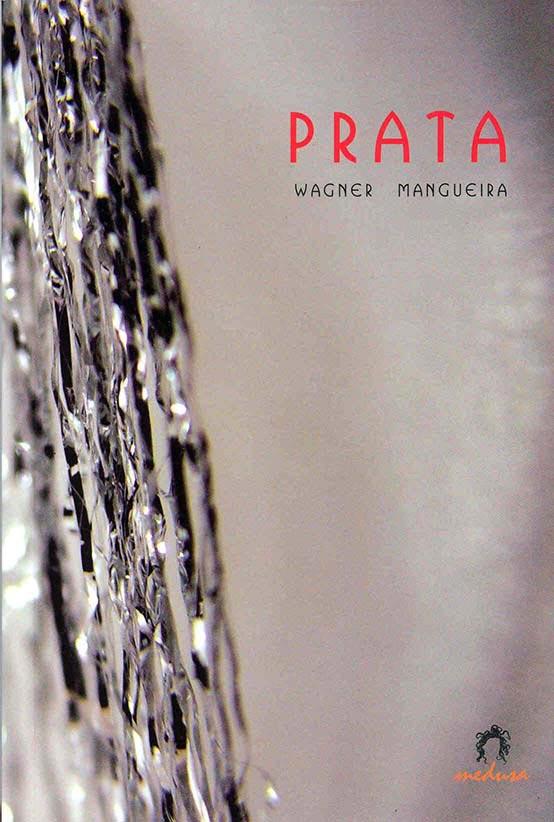 PRATA, Wagner Mangueira. Editora Medusa, 2004.